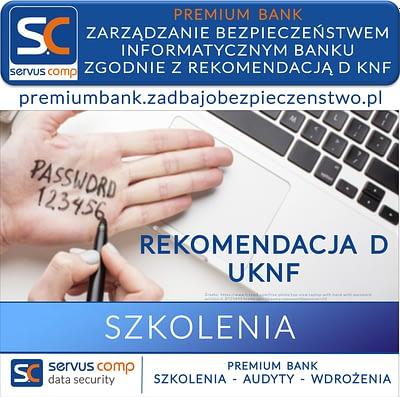 ZARZĄDZANIE BEZPIECZEŃSTWEM INFORMATYCZNYM BANKU ZGODNIE Z REKOMENDACJĄ D KNF